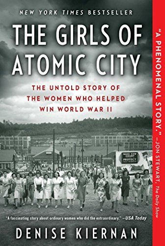 The Girls of Atomic City: The Untold Story...