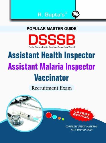 DSSSB: Assistant Health Inspector/Assistant Malaria Inspector/Vaccinator Exam Guide