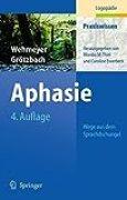 Aphasie: Wege aus dem Sprachdschungel (Praxiswissen Logopädie)
