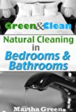 Green and Clean: Natural Cleaning in Bedrooms and Bathrooms