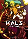 Kals: Tome 1- Eclosion