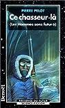Les Hommes sans futur, tome 6 : Ce chasseur-là