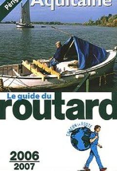 Livres Couvertures de Guide Du Routard. Aquitaine. 2006 2007
