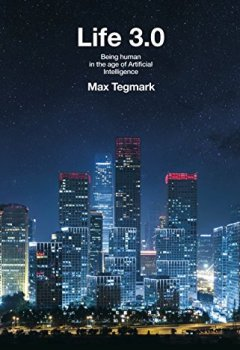 Livres Couvertures de Life 3.0: Being Human in the Age of Artificial Intelligence
