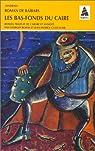 Roman de baibars, tome 3 : Les bas-fonds du Caire