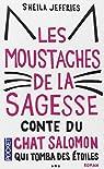 Les moustaches de la sagesse : Conte du chat Salomon qui tomba des étoiles