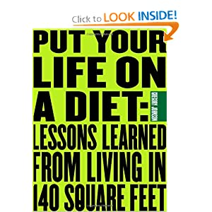 Put Your Life On a Diet: Lessons Learned from Living in 140 Square Feet, by Gregory Paul Johnson