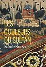 Les couleurs du sultan