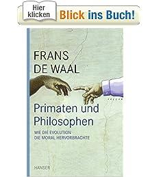Wie die Evolution die Moral hervorbrachte (Gebundene Ausgabe) von Frans de Waal (Autor), Stephen Macedo (Herausgeber), Josiah Ober (Herausgeber), Hartmut Schickert (Übersetzer), Karl Fritz (Übersetzer)