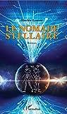 Le nomade stellaire: Roman