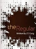 The Regular (Coffeehouse Chronicles)
