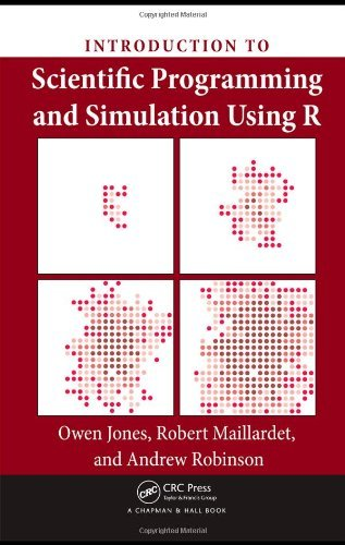 By Owen Jones, Robert Maillardet, Andrew Robinson: Introduction to Scientific Programming and Simulation Using R First (1st) Edition