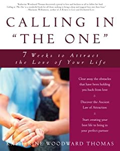 "Cover of ""Calling in ""The One"" by Katherine Woodward-Thomas"