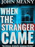 When The Stranger Came: Novella (A Suspense Thriller)