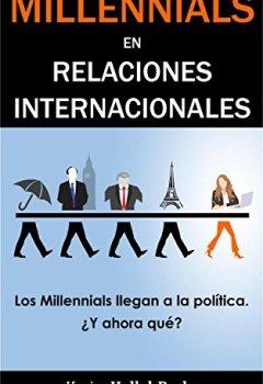 Portada del libro deMillennials en Relaciones Internacionales: Los Millennials llegan a la política, ¿y ahora qué?