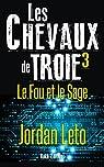 LES CHEVAUX DE TROIE 3: Le Fou et le Sage