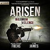 Maximum Violence: Arisen, Book 4   [Michael Stephen Fuchs, Glynn James]