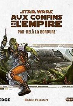 Star Wars   Aux Confins De L'Empire : Par Dela La Bordure