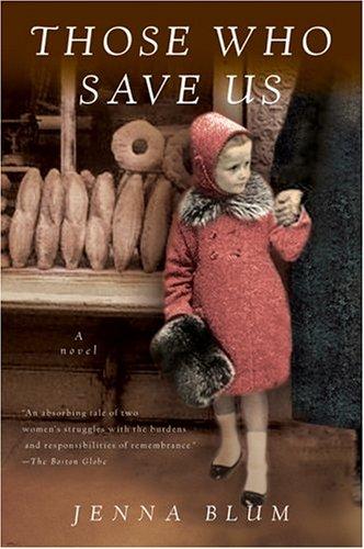 Those Who Save Us, by Jenna Blum