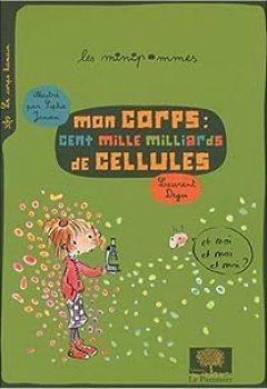 Mon Corps : Cent Mille Milliards De Cellules