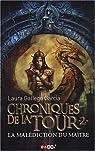 Chroniques de la Tour, tome 2 : La malédiction du maître