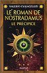 Le Roman de Nostradamus, tome 3 : Le Précipice