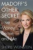 Madoff's Other Secret: Love, Money, Bernie, and Me