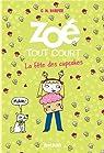 Zoé Tout Court, tome 9 : La fête des cupcakes