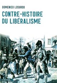 Livres Couvertures de Contre Histoire Du Libéralisme