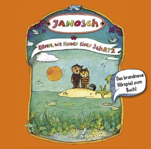 Janosch - Komm, wir finden einen Schatz (Lübbe Audio)