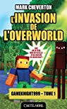 L'invasion de l'Overworld : Minecraft, tome 1