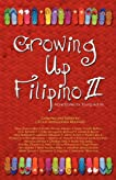 Growing Up Filipino II: More Stories for Young Adults