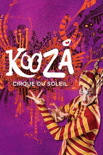 Cirque Du Soleil KOOZA Cirque Du Soleil Mario Janelle David Shiner Jacques