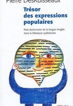 Télécharger Tresor des Expressions Populaires PDF En Ligne Gratuitement Pierre DesRuisseaux