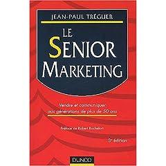 Le senior marketing (dunod) de JEAN PAUL TREGUER