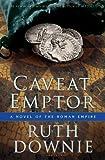 Caveat Emptor (Roman Empire Novels)