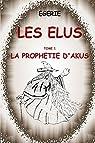 Les Elus, tome 1 : La prophetie d'Akus