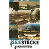 Hamilton-Paterson, James: Seestücke : Das Meer und seine Ufer