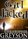 Girl Jacked (A Jack Stratton Mystery)