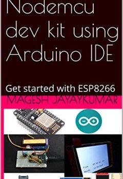 Buchdeckel von Nodemcu dev kit using Arduino IDE: Get started with ESP8266 (English Edition)