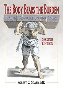 "Cover of ""The Body Bears the Burden: Trau..."