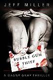The Bubble Gum Thief (Dagny Gray)