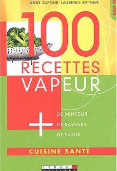 Livres Couvertures de 100 recettes vapeur