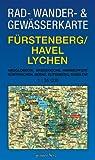 Fürstenberg/Havel, Lychen 1 : 35 000 Rad-, Wander- und Gewässerkarte: Mit Neuglobsow, Bredereiche, Himmelpfort, Küstrinchen, Beenz, Rutenberg, Dabelow