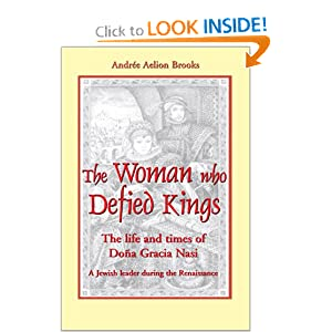 The Woman Who Defied Kings: The Life and Times of Dona Gracia Nasi