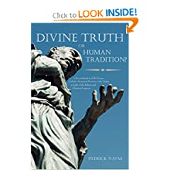 Divine Truth or Human Tradition?: A Reconsideration of the Roman Catholic-Protestant Doctrine of the Trinity in Light of the Hebrew and Christian Scriptures