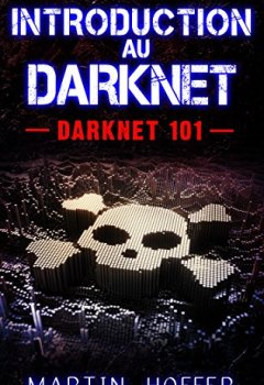 Telecharger Introduction Au Darknet Darknet 101 Pdf Livre