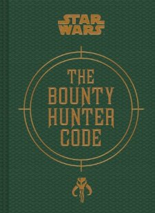 Bounty Hunter Code: From The Files of Boba Fett (Star Wars) by Daniel Wallace| wearewordnerds.com