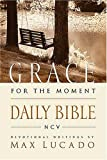 The Grace for the Moment Daily Bible: Spend 365 Days reading the Bible with Max Lucado