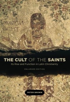 Livres Couvertures de The Cult of the Saints – Its Rise and Function in Latin Christianity, Enlarged Edition